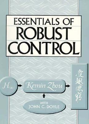 Essentials of Robust Control By Zhou, Kemin/ Doyle, John C.