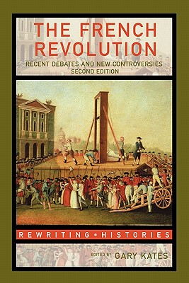 The French Revolution By Kates, Gary (EDT)